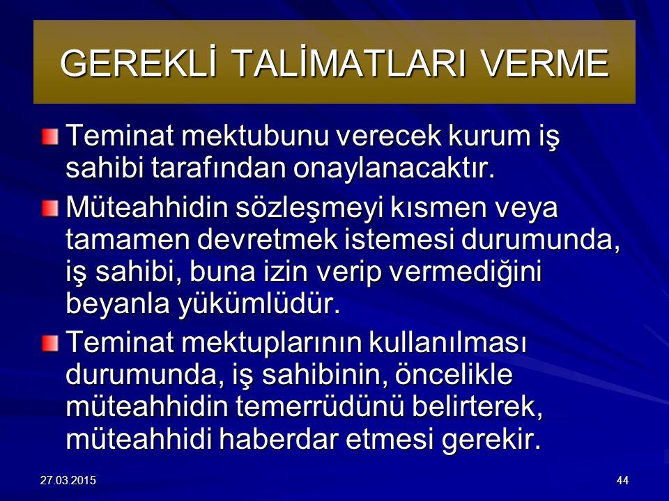GEREKLİ TALİMATLARI VERME