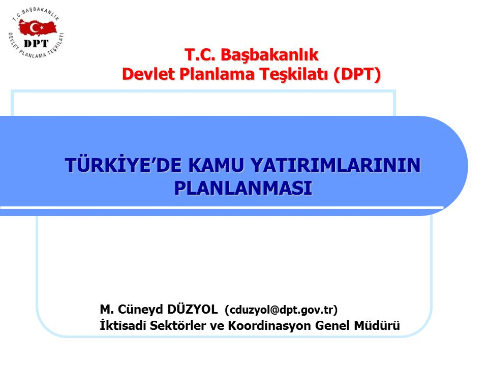 TÜRKİYE'DE KAMU YATIRIMLARININ PLANLANMASI