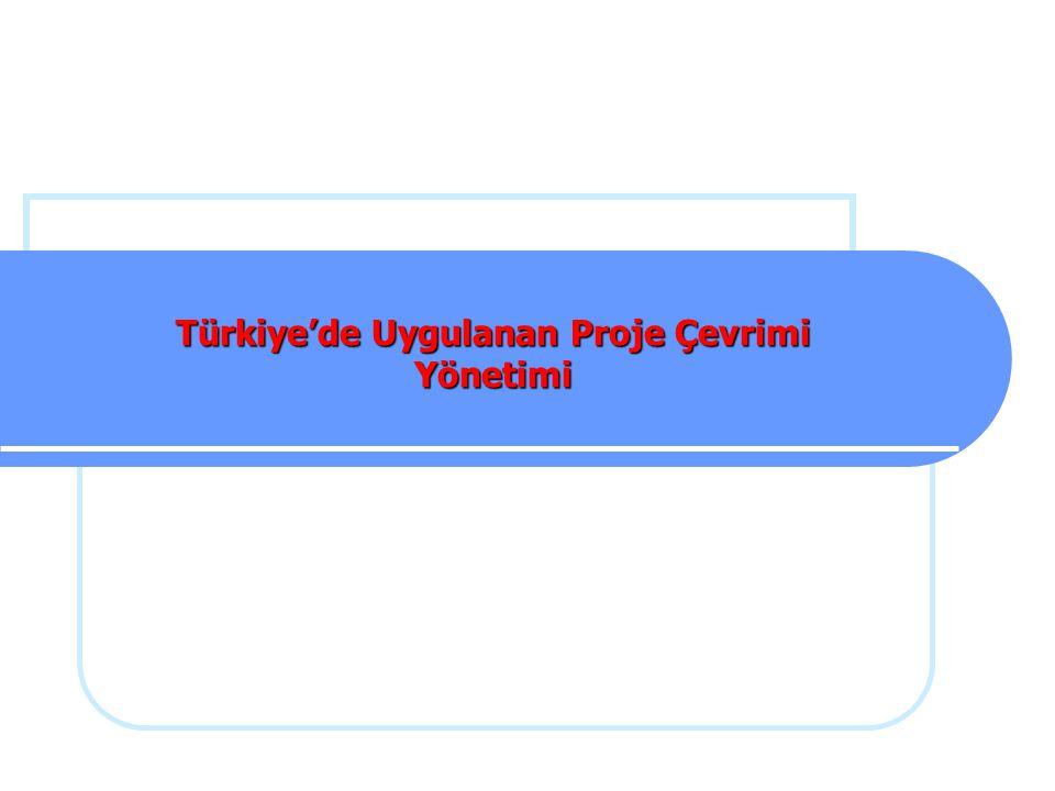Türkiye'de Uygulanan Proje Çevrimi Yönetimi