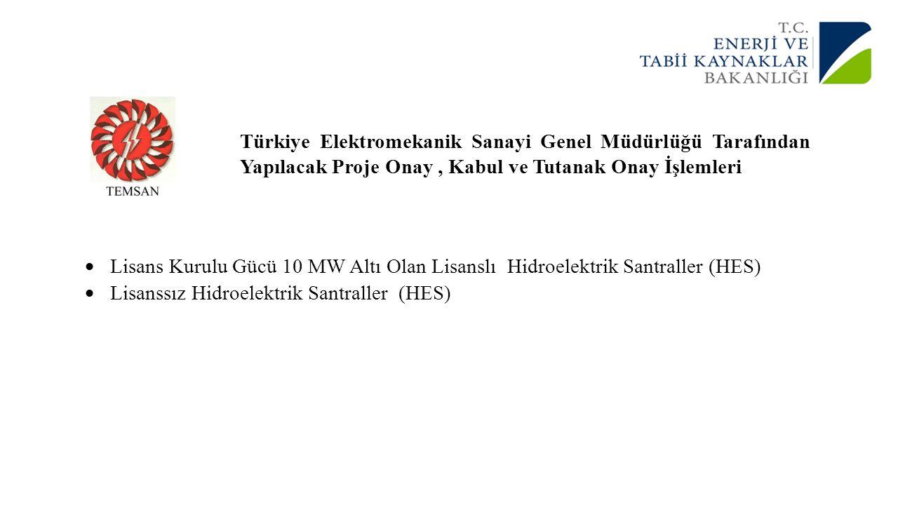 Türkiye Elektromekanik Sanayi Genel Müdürlüğü Tarafından Yapılacak Proje Onay , Kabul ve Tutanak Onay İşlemleri