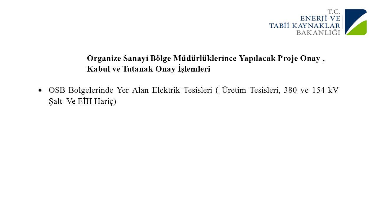 Organize Sanayi Bölge Müdürlüklerince Yapılacak Proje Onay , Kabul ve Tutanak Onay İşlemleri