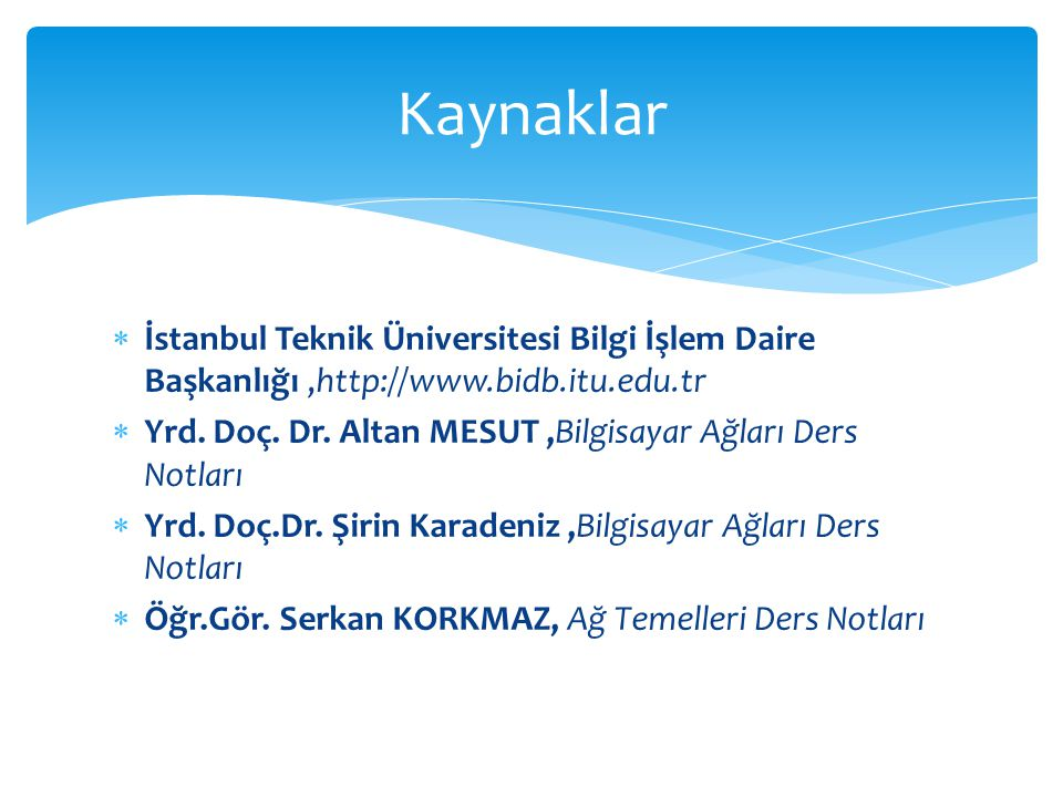 Kaynaklar İstanbul Teknik Üniversitesi Bilgi İşlem Daire Başkanlığı ,http://www.bidb.itu.edu.tr.