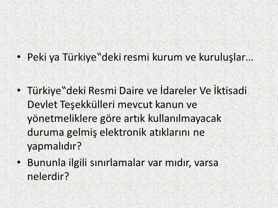 """Peki ya Türkiye""""deki resmi kurum ve kuruluşlar…"""