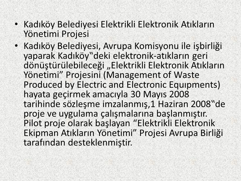 Kadıköy Belediyesi Elektrikli Elektronik Atıkların Yönetimi Projesi