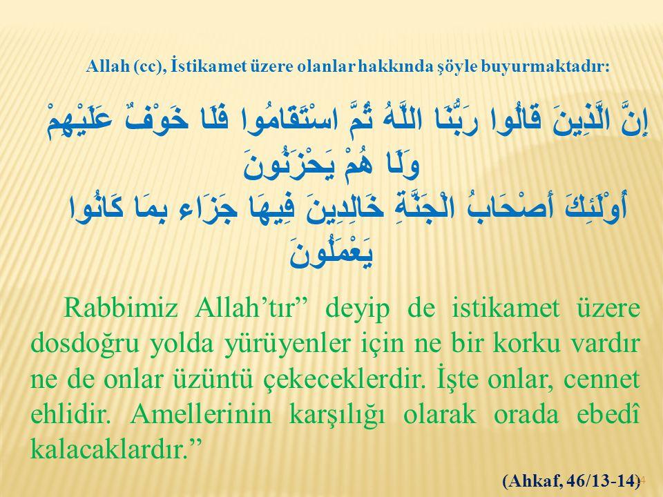 Allah (cc), İstikamet üzere olanlar hakkında şöyle buyurmaktadır: