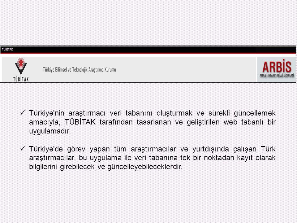 Türkiye nin araştırmacı veri tabanını oluşturmak ve sürekli güncellemek amacıyla, TÜBİTAK tarafından tasarlanan ve geliştirilen web tabanlı bir uygulamadır.