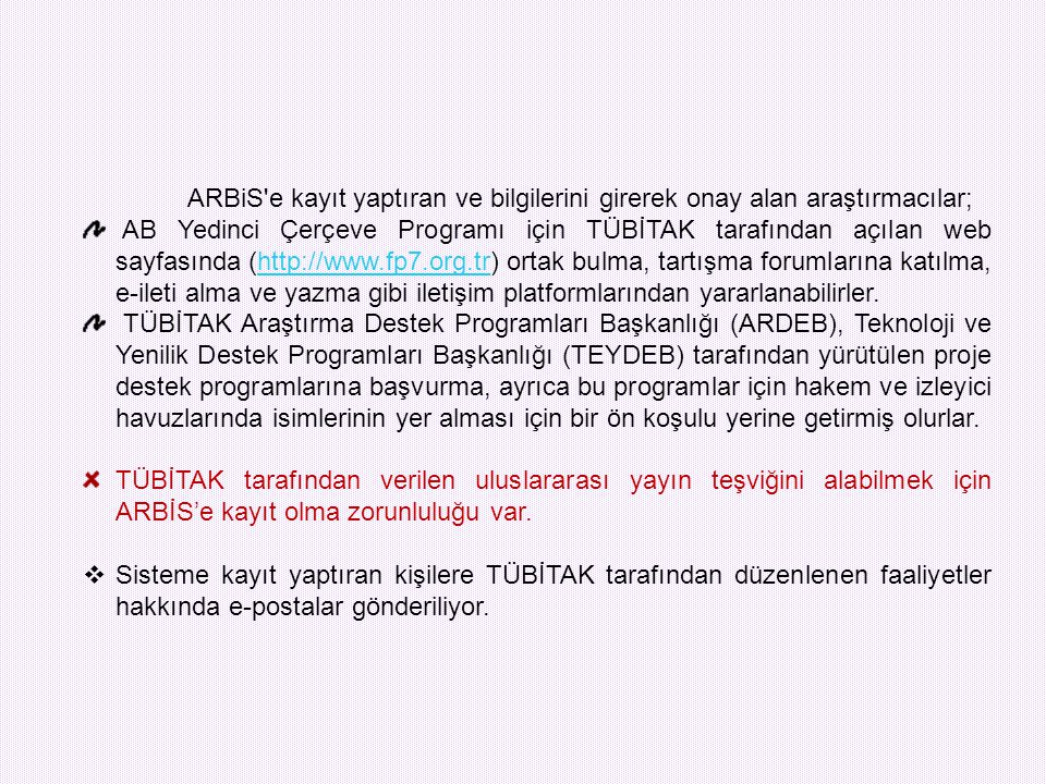 ARBiS e kayıt yaptıran ve bilgilerini girerek onay alan araştırmacılar;