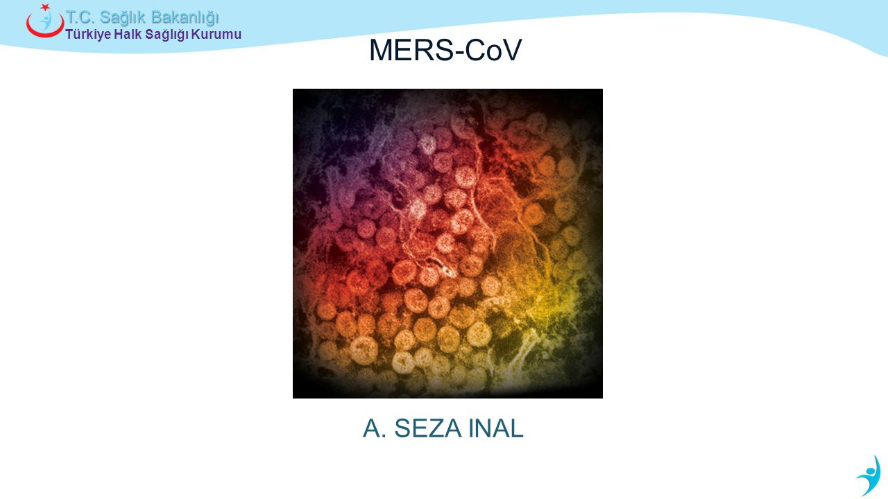 MERS-CoV A. Seza Inal