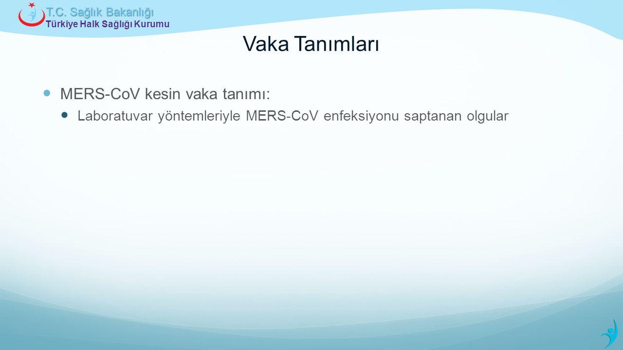 Vaka Tanımları MERS-CoV kesin vaka tanımı: