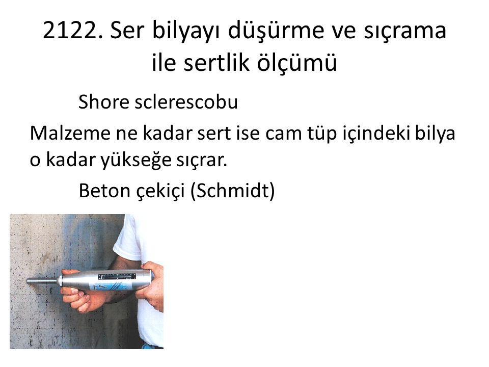 2122. Ser bilyayı düşürme ve sıçrama ile sertlik ölçümü