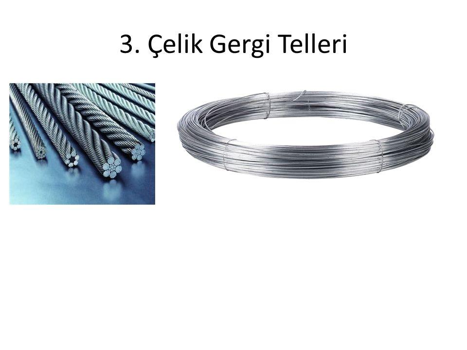 3. Çelik Gergi Telleri