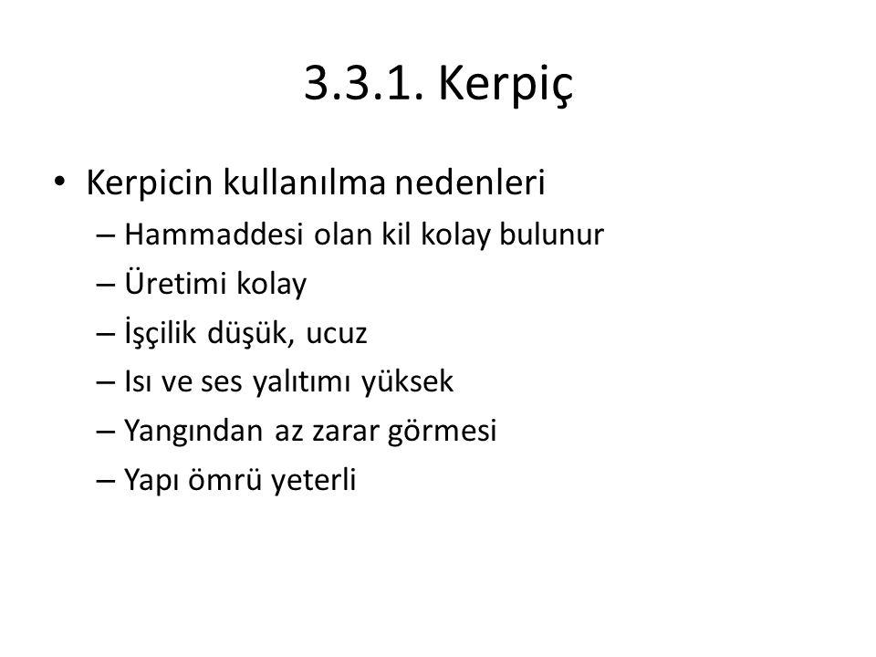 3.3.1. Kerpiç Kerpicin kullanılma nedenleri