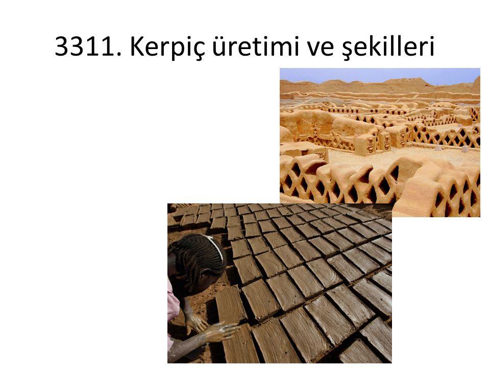 3311. Kerpiç üretimi ve şekilleri