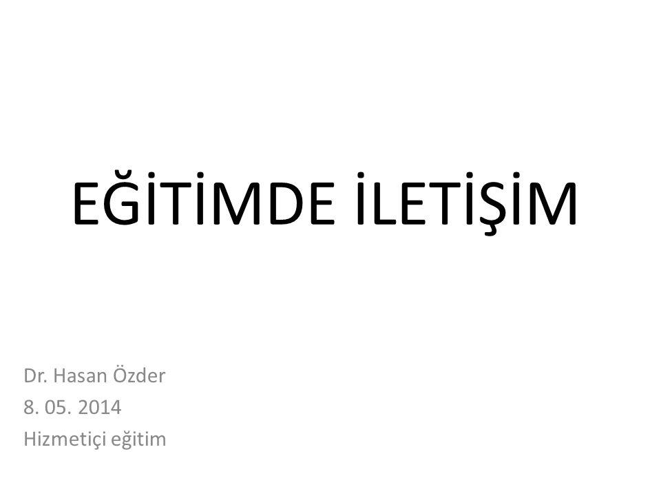 Dr. Hasan Özder 8. 05. 2014 Hizmetiçi eğitim
