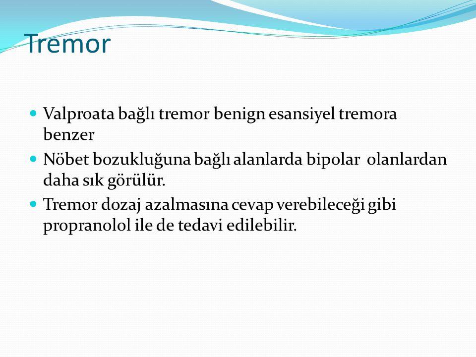 Tremor Valproata bağlı tremor benign esansiyel tremora benzer