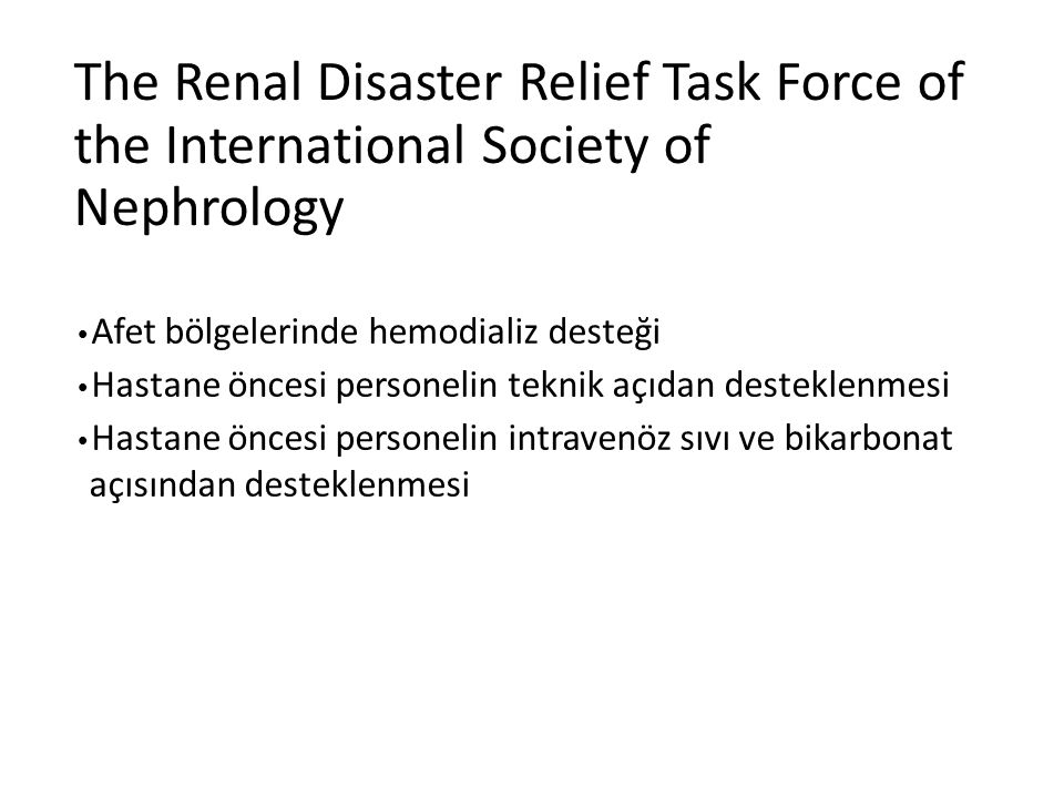 The Renal Disaster Relief Task Force of the International Society of Nephrology