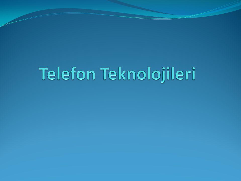 Telefon Teknolojileri