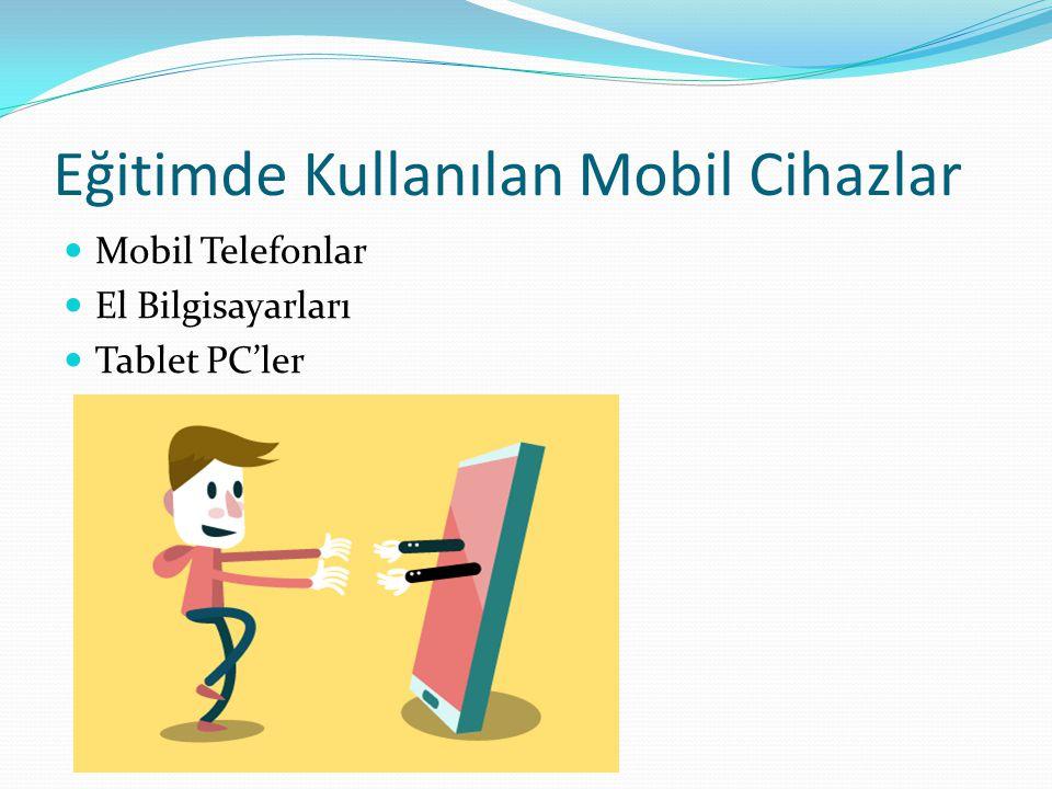 Eğitimde Kullanılan Mobil Cihazlar