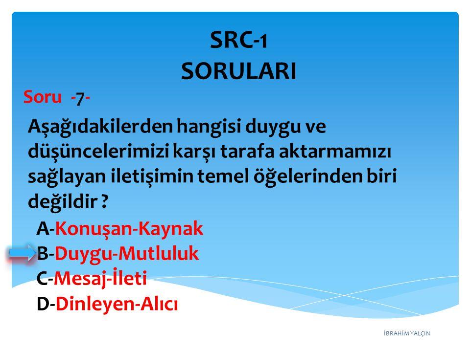 SRC-1 SORULARI Soru -7-