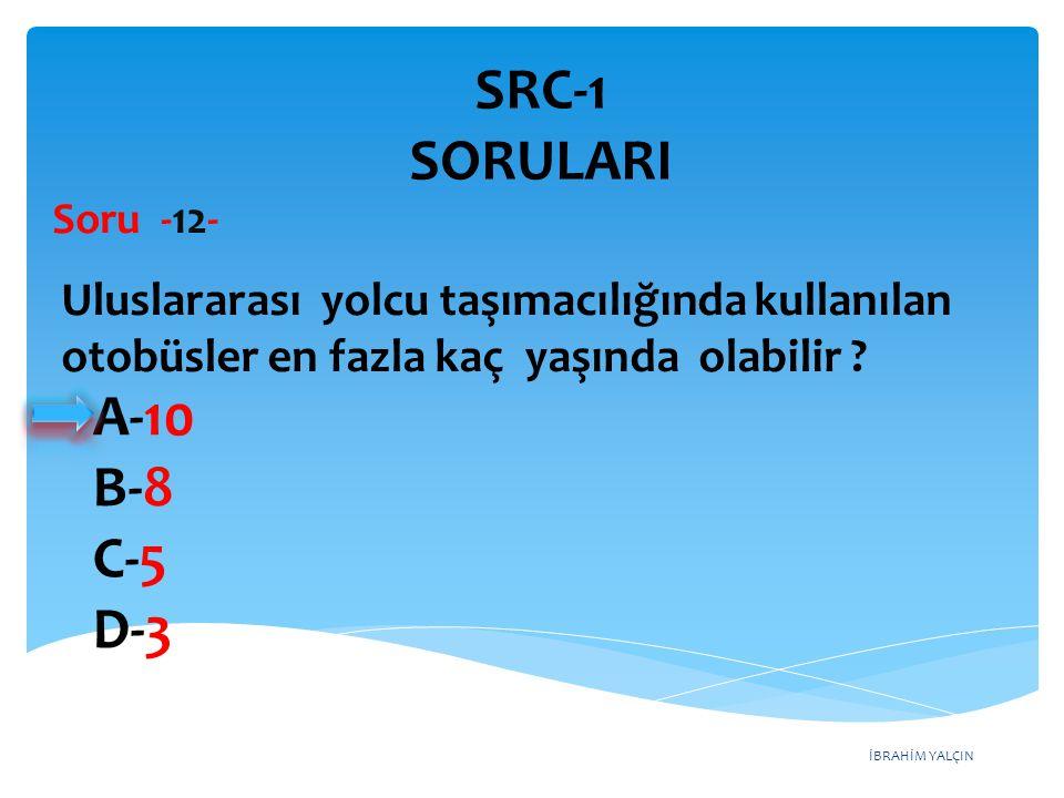 SRC-1 SORULARI A-10 B-8 C-5 D-3