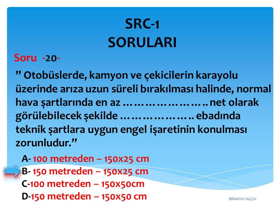 SRC-1 SORULARI Soru -20-