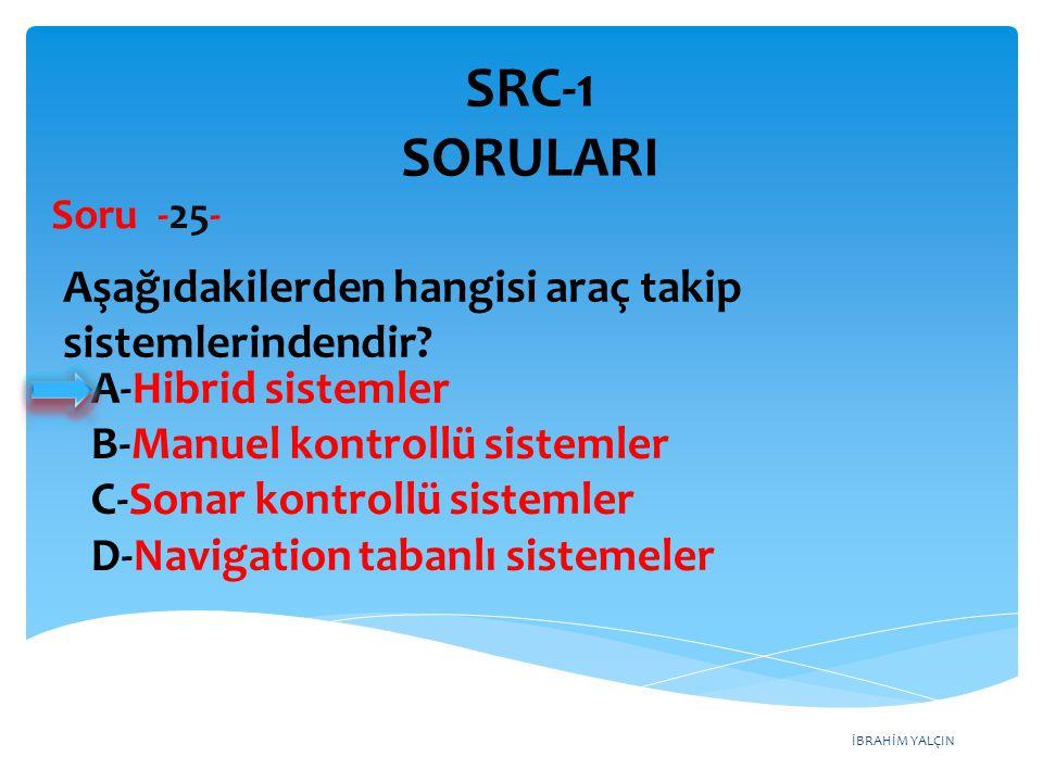 SRC-1 SORULARI Aşağıdakilerden hangisi araç takip sistemlerindendir