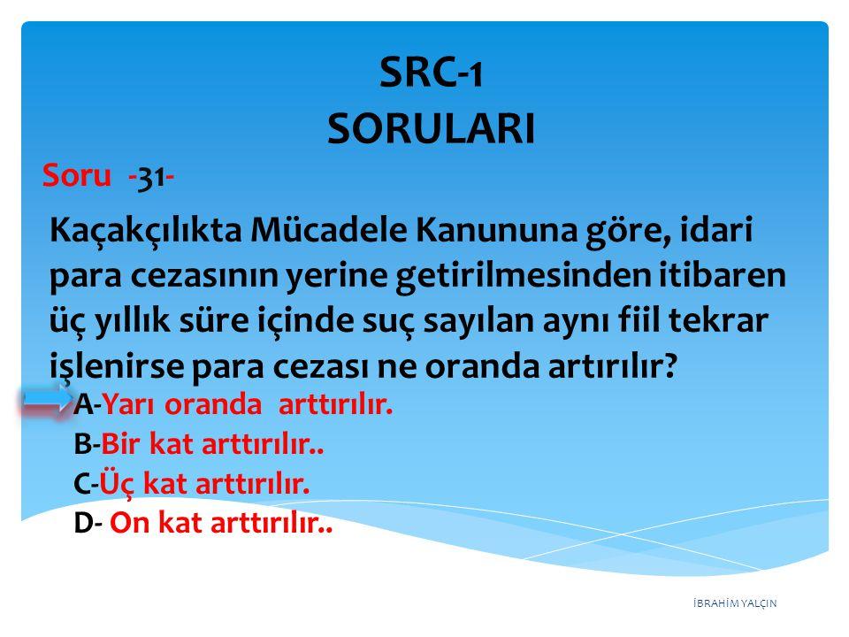 SRC-1 SORULARI Soru -31-