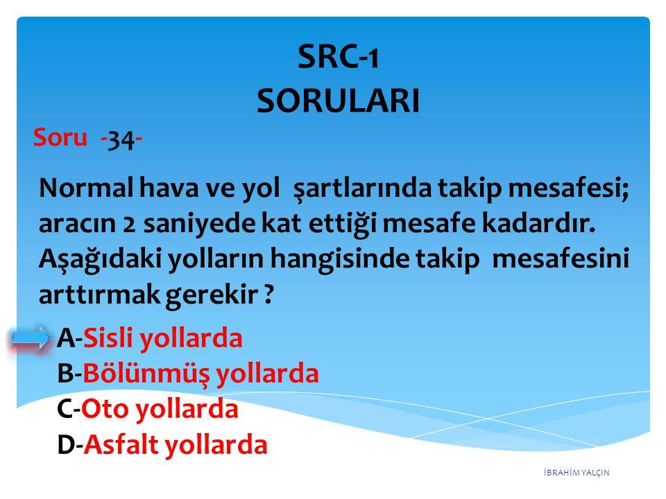 SRC-1 SORULARI Soru -34-