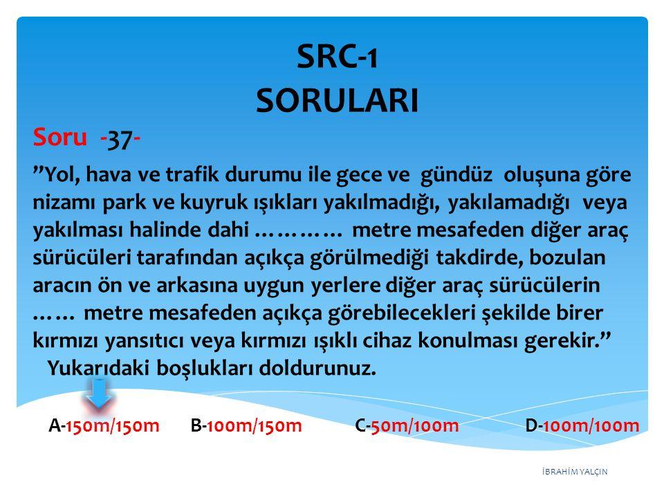SRC-1 SORULARI Soru -37-