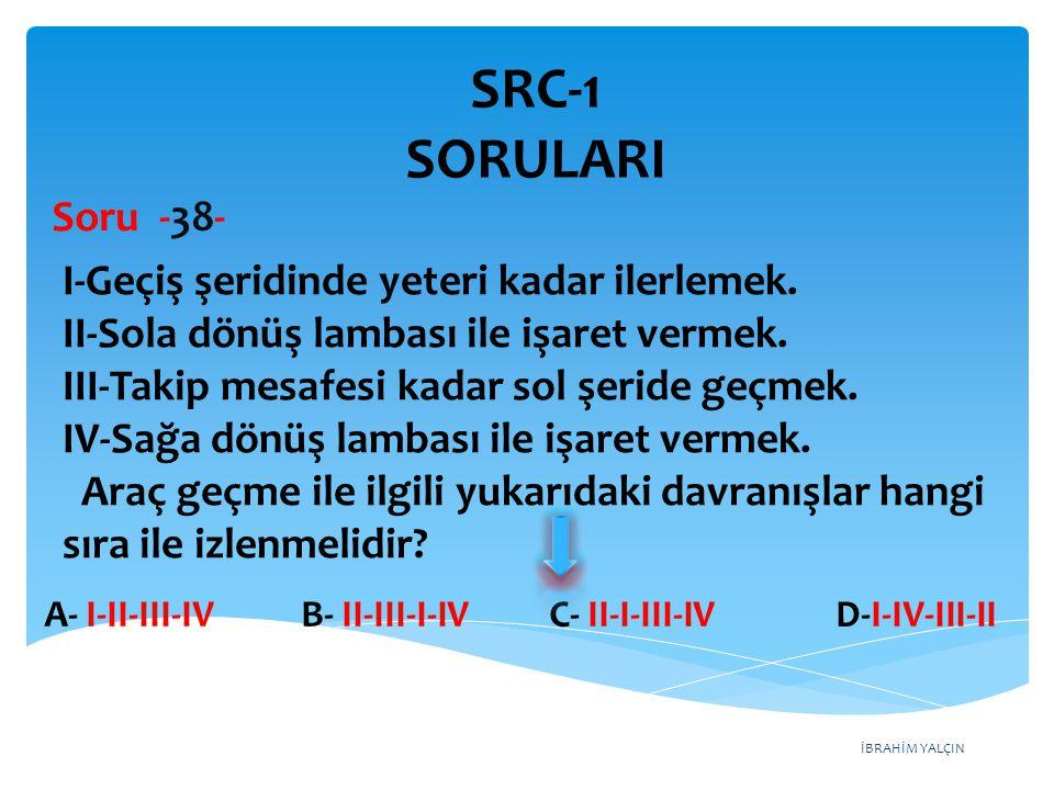 SRC-1 SORULARI Soru -38-