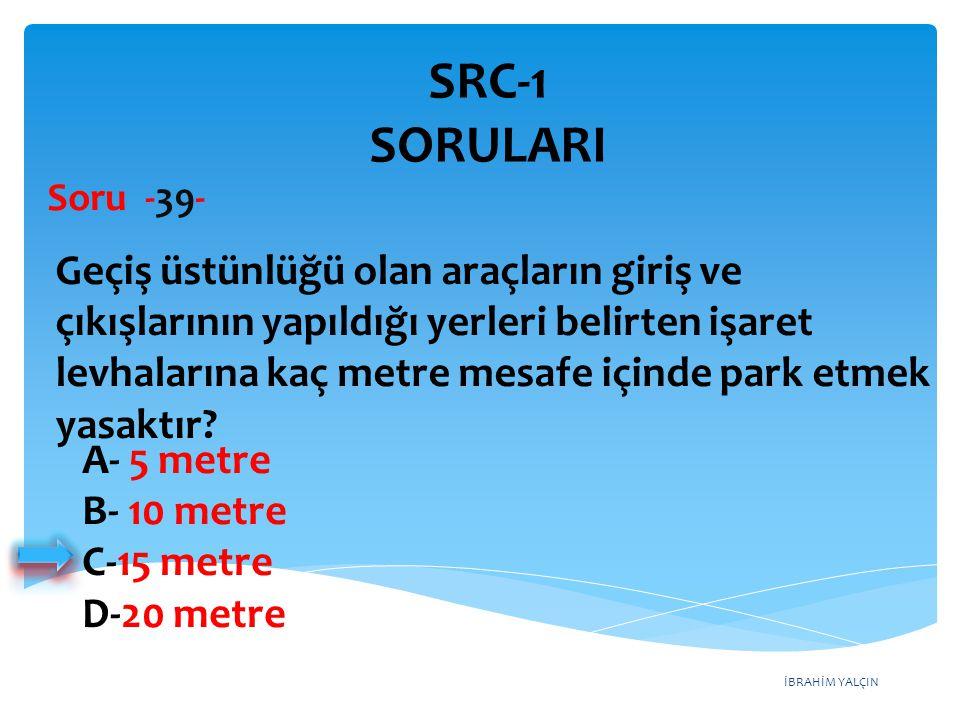 SRC-1 SORULARI Soru -39-