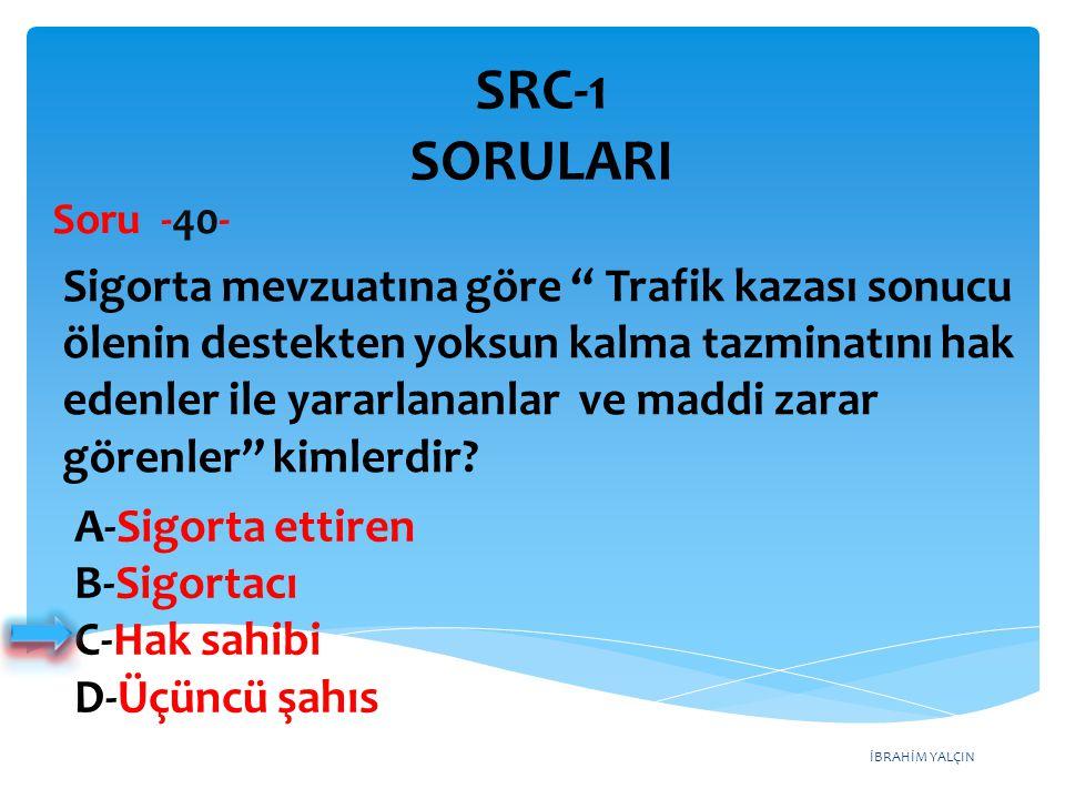 SRC-1 SORULARI Soru -40-