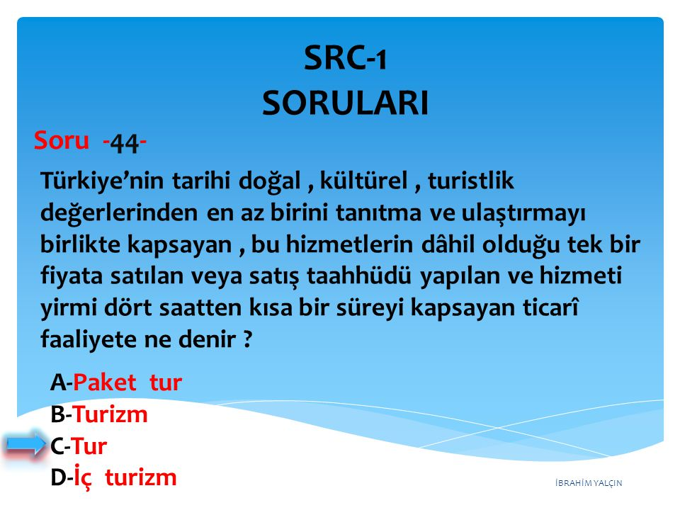 SRC-1 SORULARI Soru -44-