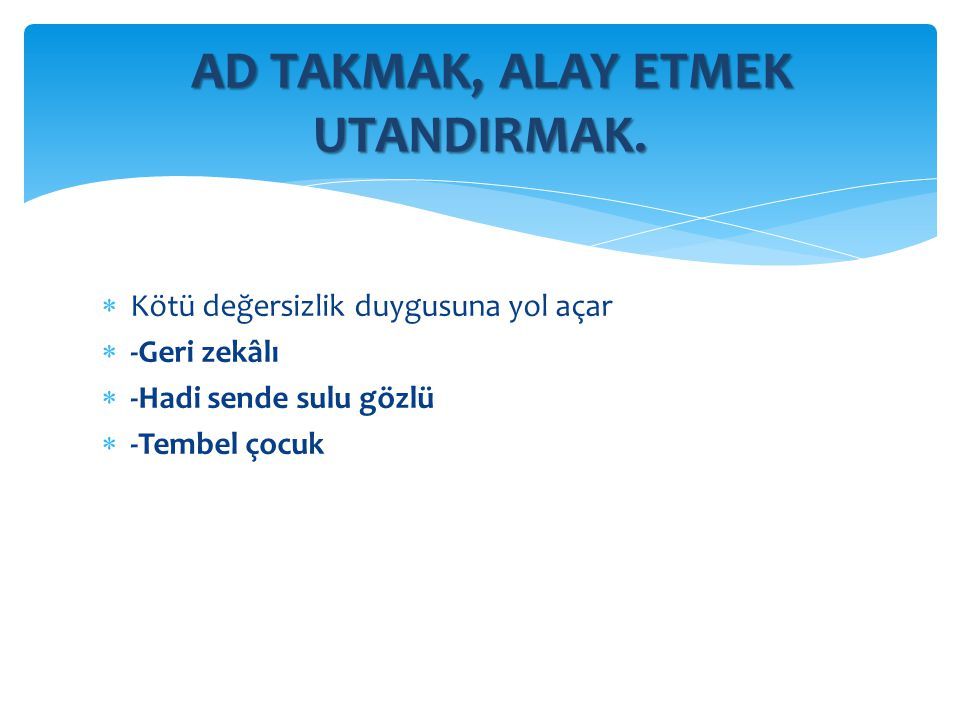 AD TAKMAK, ALAY ETMEK UTANDIRMAK.