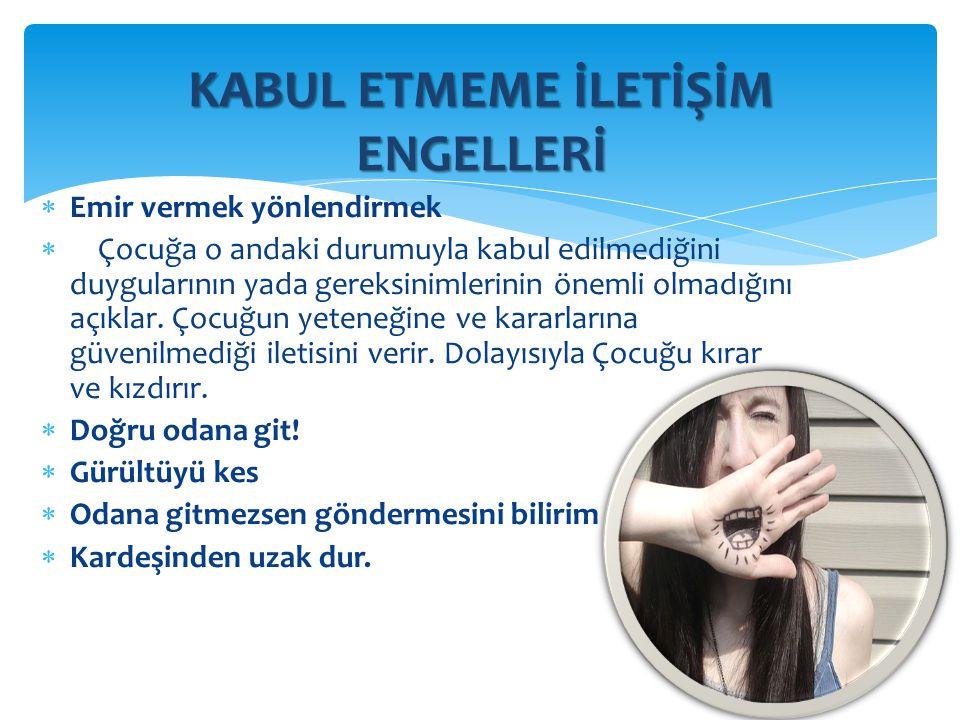 KABUL ETMEME İLETİŞİM ENGELLERİ