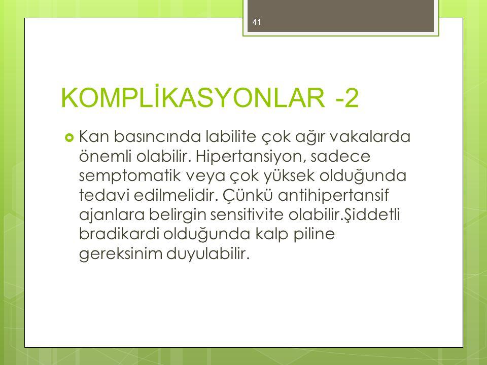 KOMPLİKASYONLAR -2