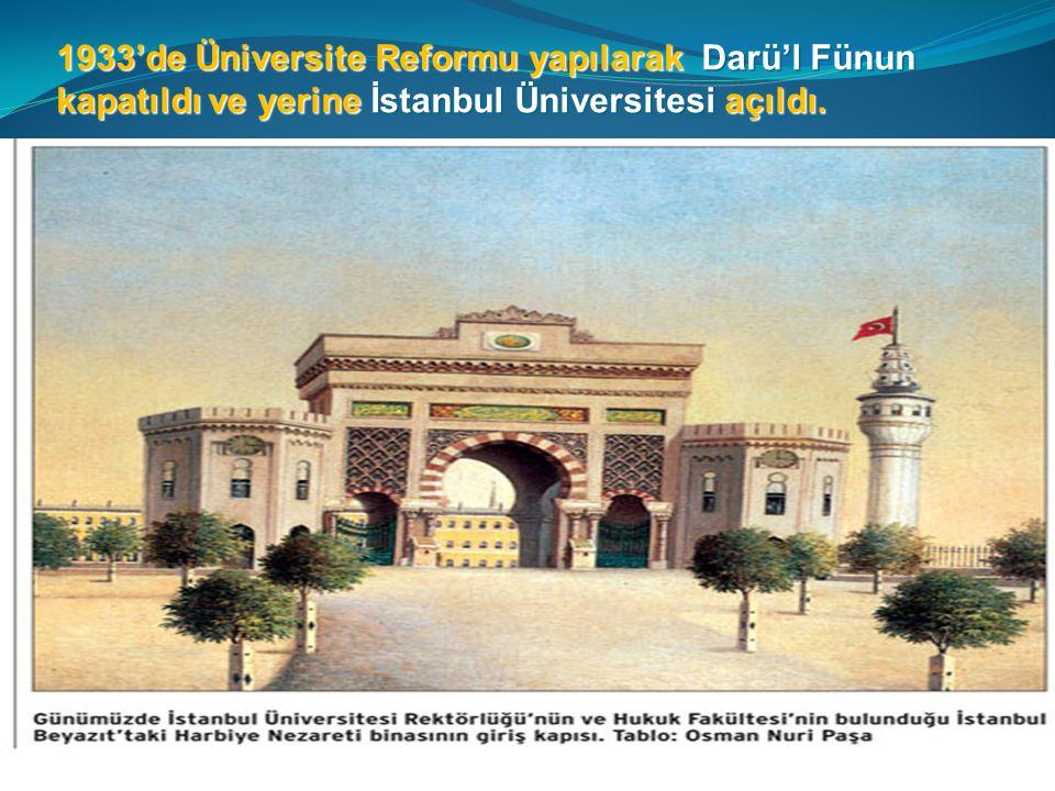 1933'de Üniversite Reformu yapılarak Darü'l Fünun