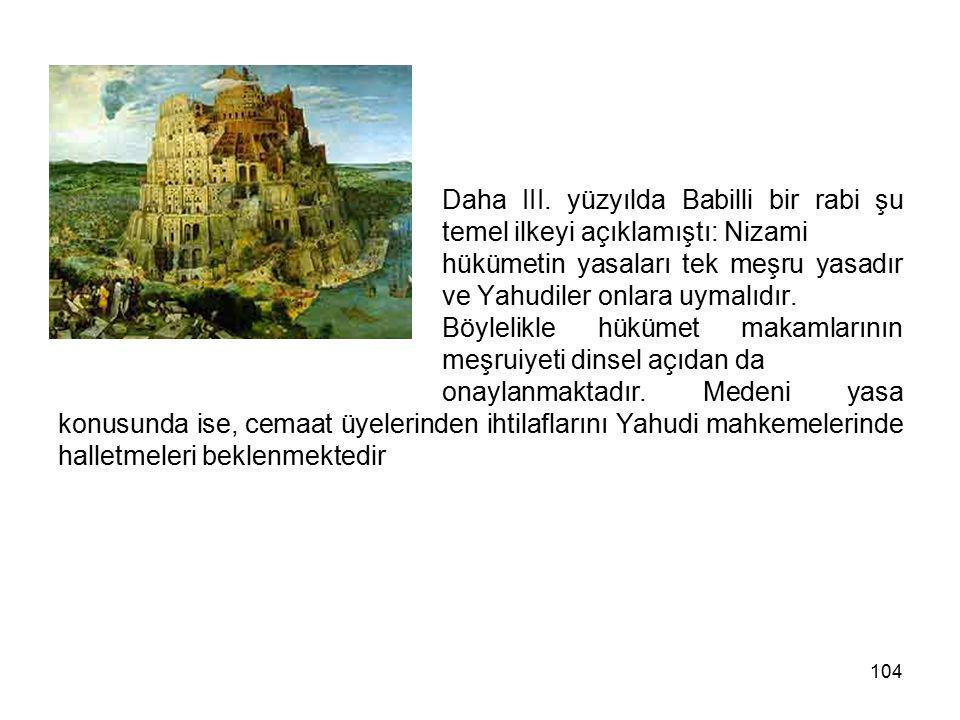 Daha III. yüzyılda Babilli bir rabi şu