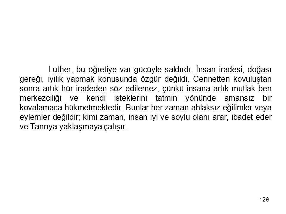 Luther, bu öğretiye var gücüyle saldırdı