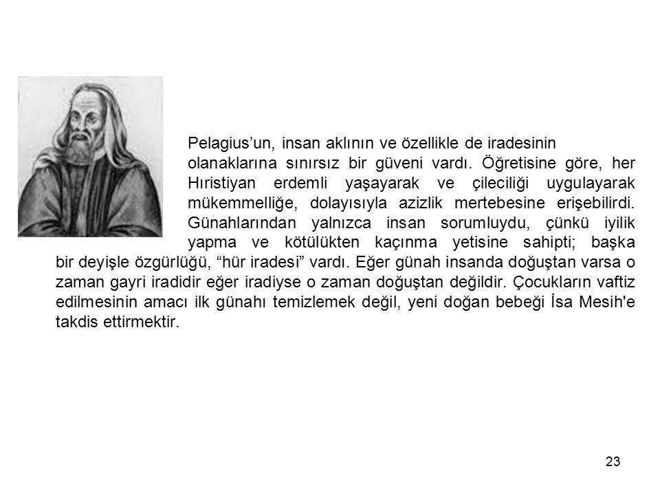 Pelagius'un, insan aklının ve özellikle de iradesinin