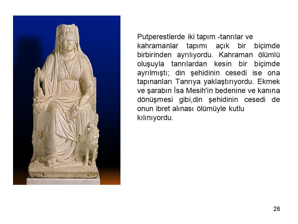 Putperestlerde iki tapım -tanrılar ve
