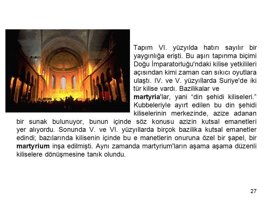 Tapım VI. yüzyılda hatırı sayılır bir. yaygınlığa erişti