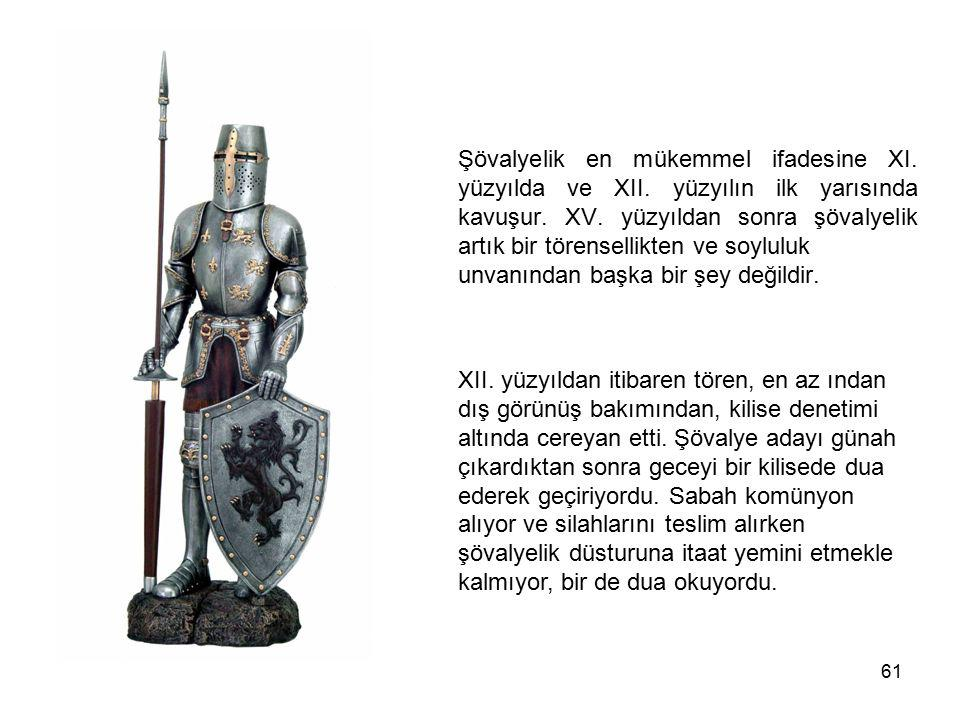 Şövalyelik en mükemmel ifadesine XI. yüzyılda ve XII