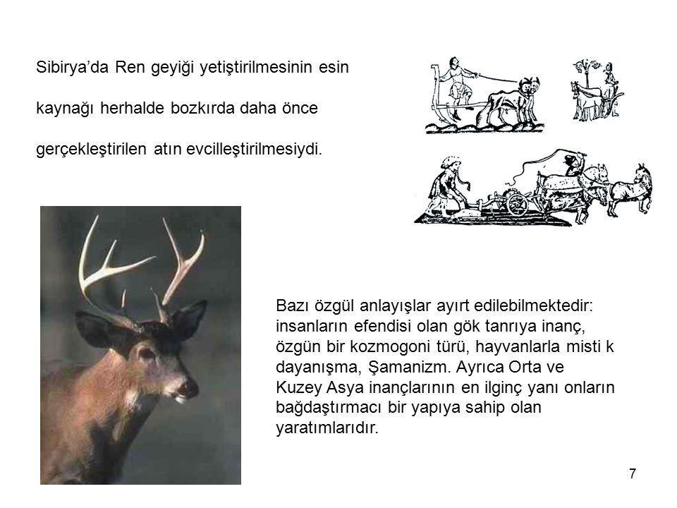 Sibirya'da Ren geyiği yetiştirilmesinin esin kaynağı herhalde bozkırda daha önce gerçekleştirilen atın evcilleştirilmesiydi.