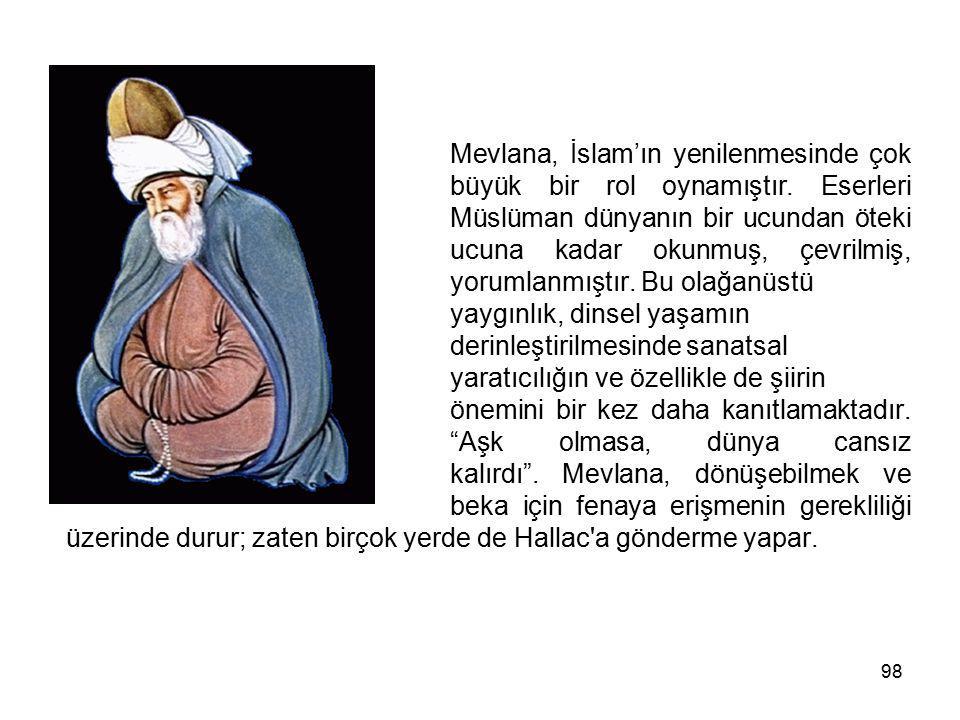 Mevlana, İslam'ın yenilenmesinde çok. büyük bir rol oynamıştır
