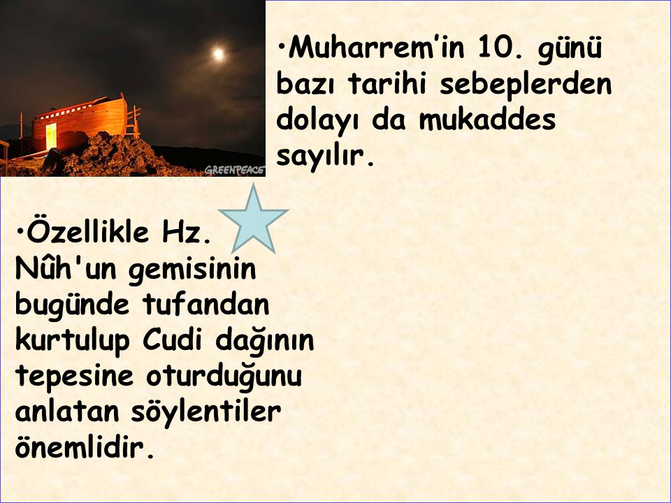 Muharrem'in 10. günü bazı tarihi sebeplerden dolayı da mukaddes sayılır.