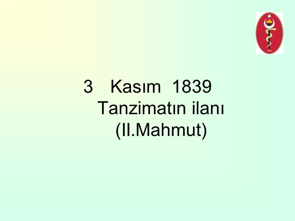 Kasım 1839 Tanzimatın ilanı (II.Mahmut)