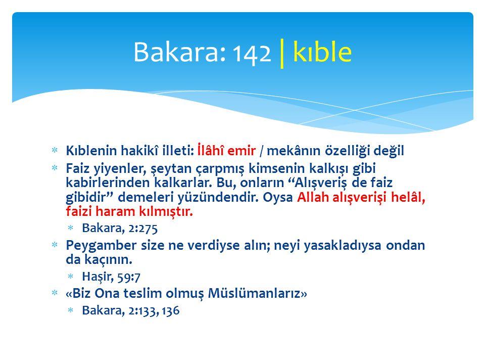 Bakara: 142 | kıble Kıblenin hakikî illeti: İlâhî emir / mekânın özelliği değil.