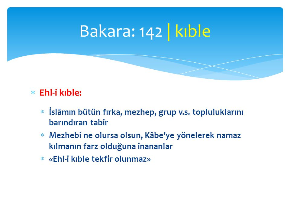 Bakara: 142 | kıble Ehl-i kıble: