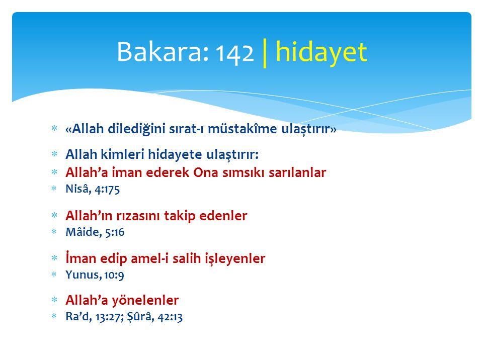 Bakara: 142 | hidayet «Allah dilediğini sırat-ı müstakîme ulaştırır»